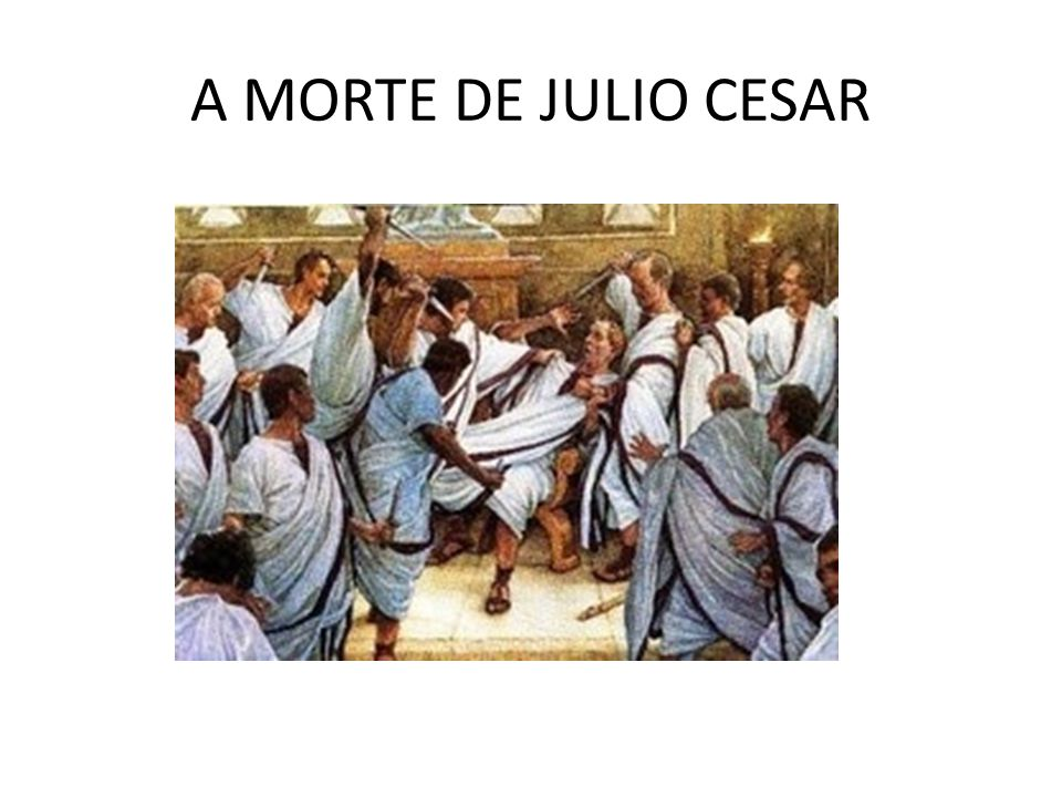 A MORTE DE JULIO CESAR