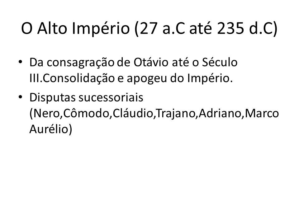 O Alto Império (27 a.C até 235 d.C)