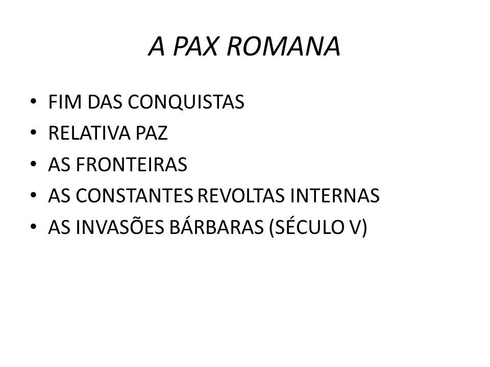 A PAX ROMANA FIM DAS CONQUISTAS RELATIVA PAZ AS FRONTEIRAS