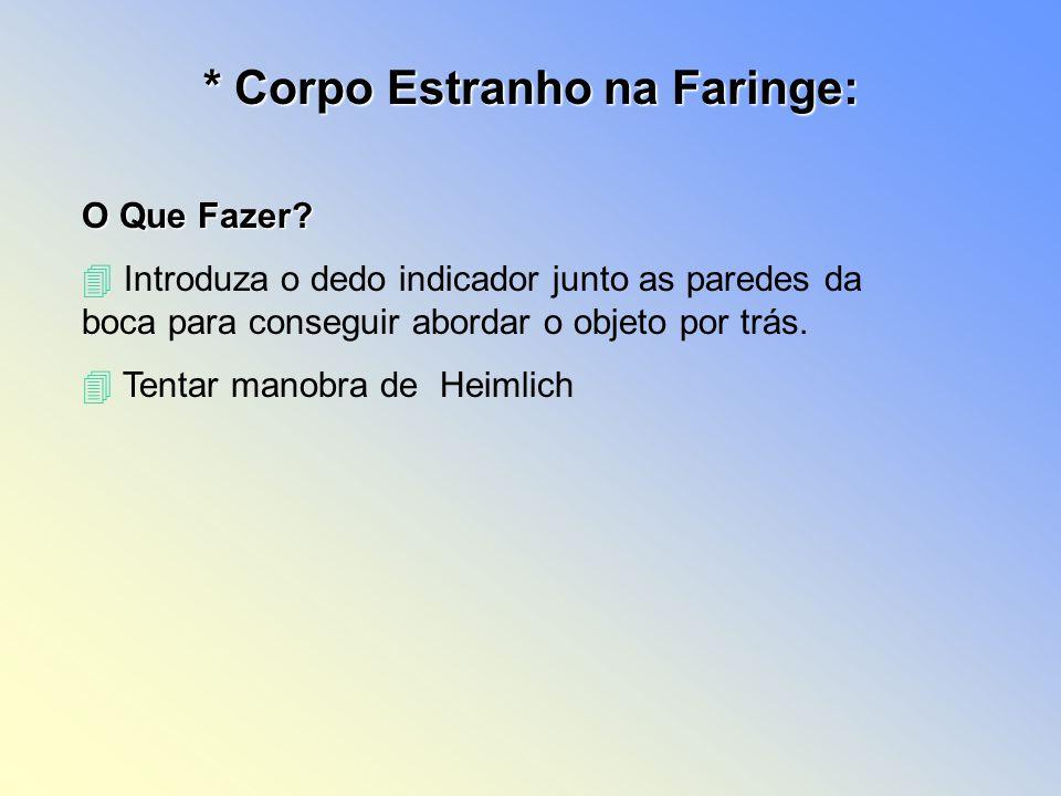 * Corpo Estranho na Faringe: