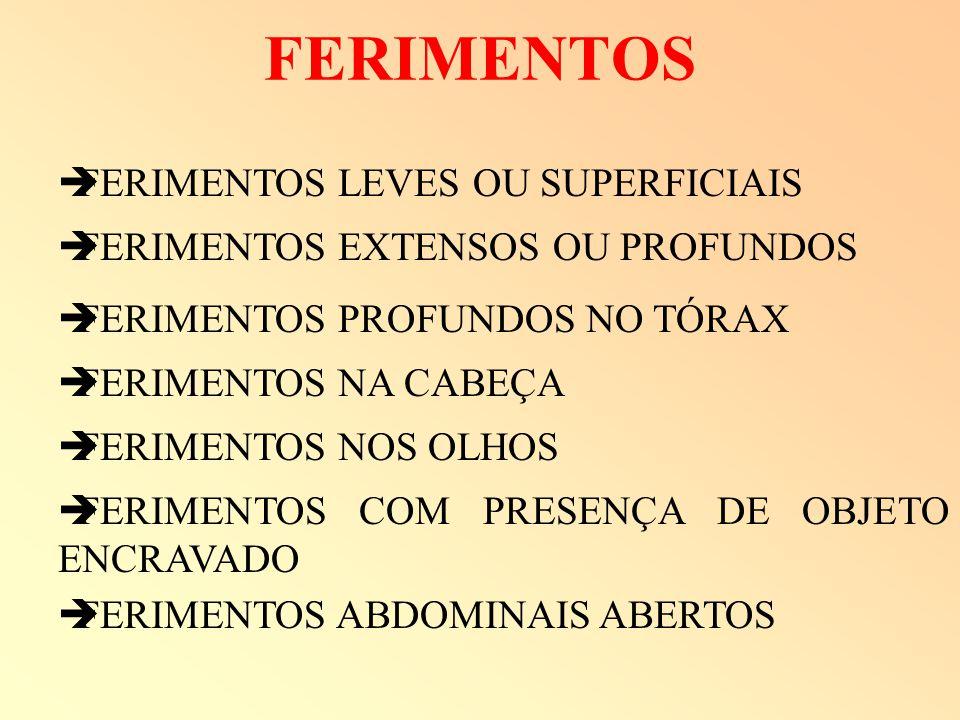 FERIMENTOS FERIMENTOS LEVES OU SUPERFICIAIS