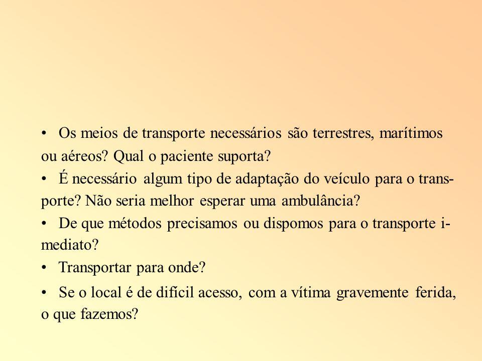 Os meios de transporte necessários são terrestres, marítimos
