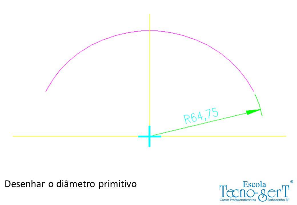 Desenhar o diâmetro primitivo