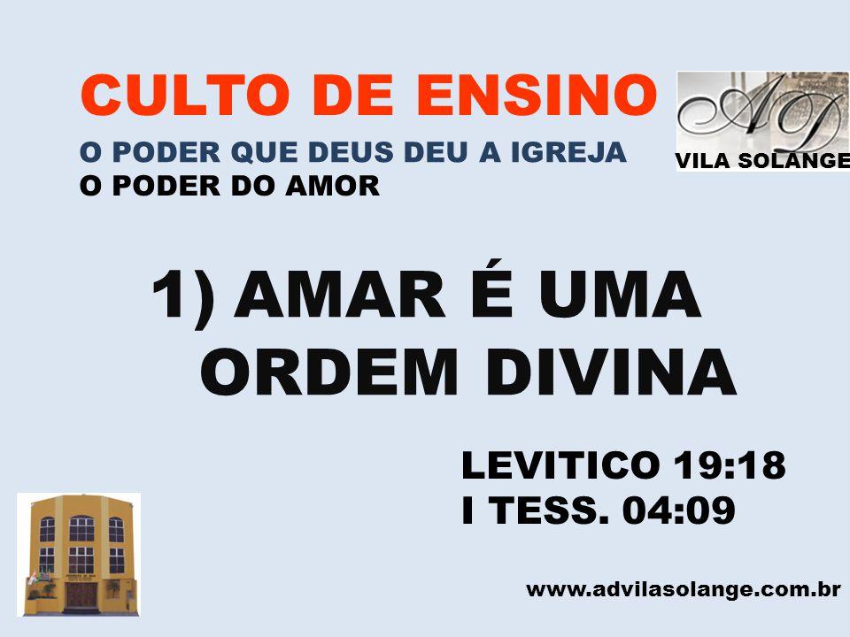 AMAR É UMA ORDEM DIVINA CULTO DE ENSINO LEVITICO 19:18 I TESS. 04:09