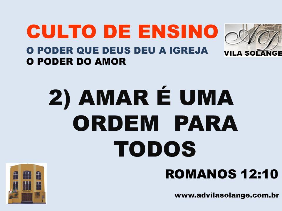 2) AMAR É UMA ORDEM PARA TODOS