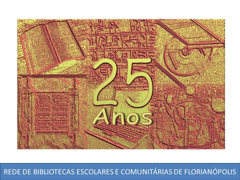 REDE DE BIBLIOTECAS ESCOLARES E COMUNITÁRIAS DE FLORIANÓPOLIS