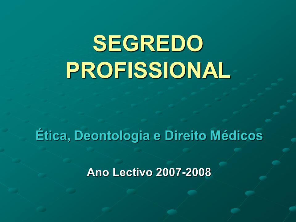 Ética, Deontologia e Direito Médicos Ano Lectivo 2007-2008