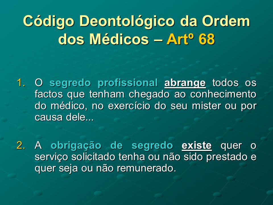Código Deontológico da Ordem dos Médicos – Artº 68