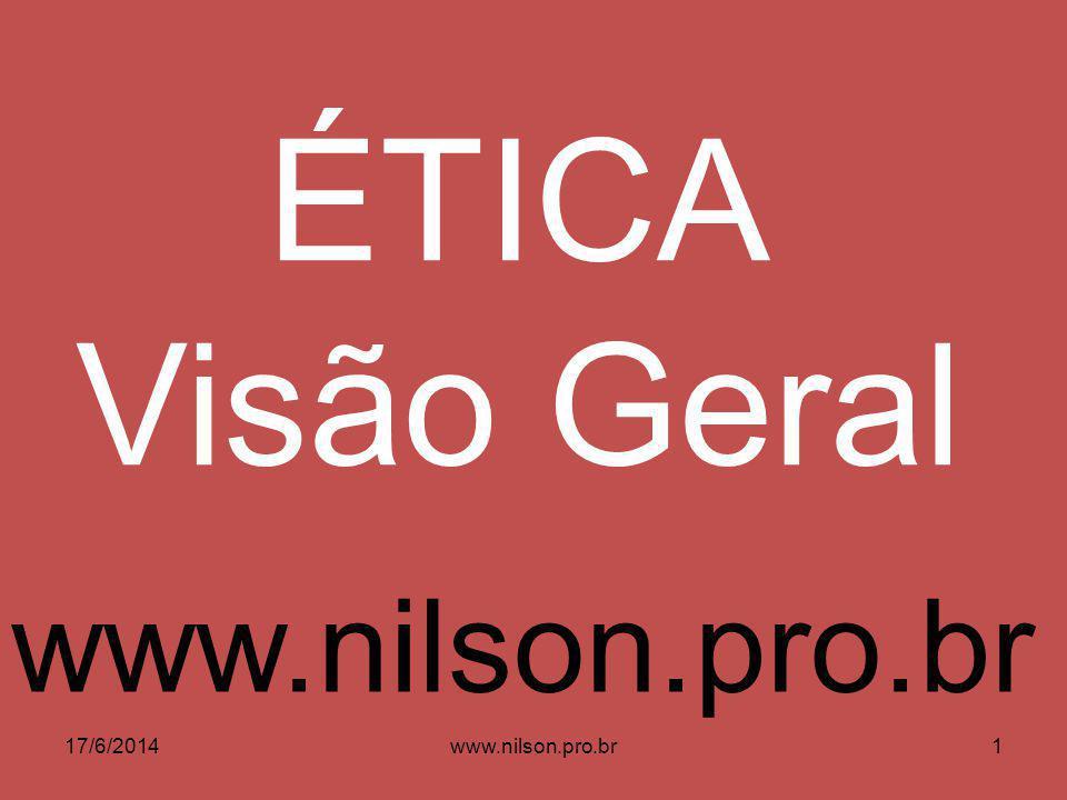 ÉTICA Visão Geral www.nilson.pro.br 02/04/2017 www.nilson.pro.br