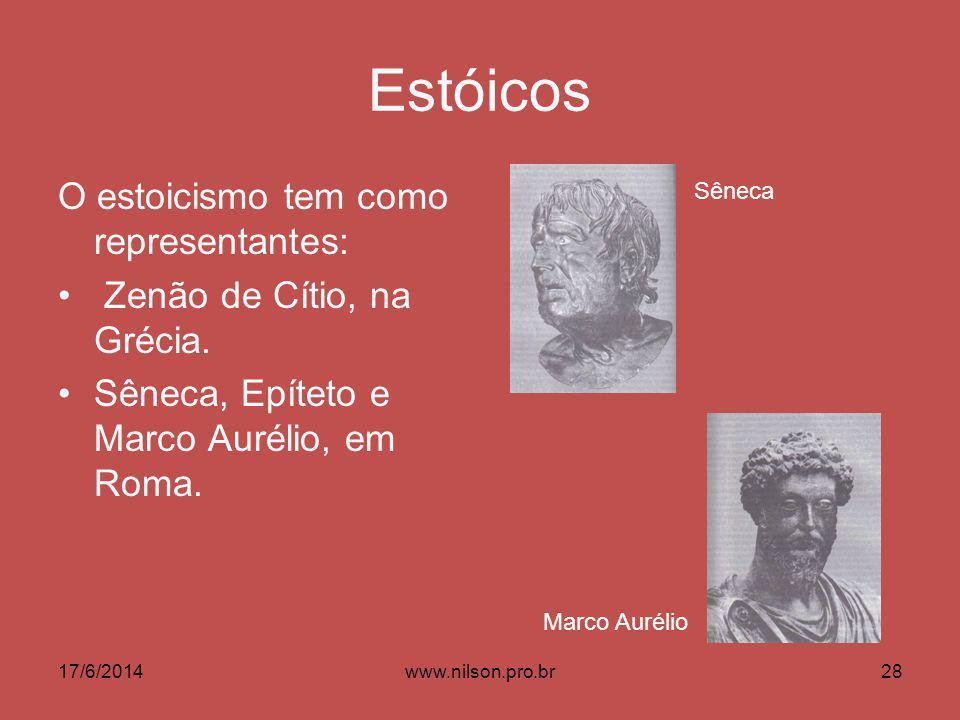 Estóicos O estoicismo tem como representantes: