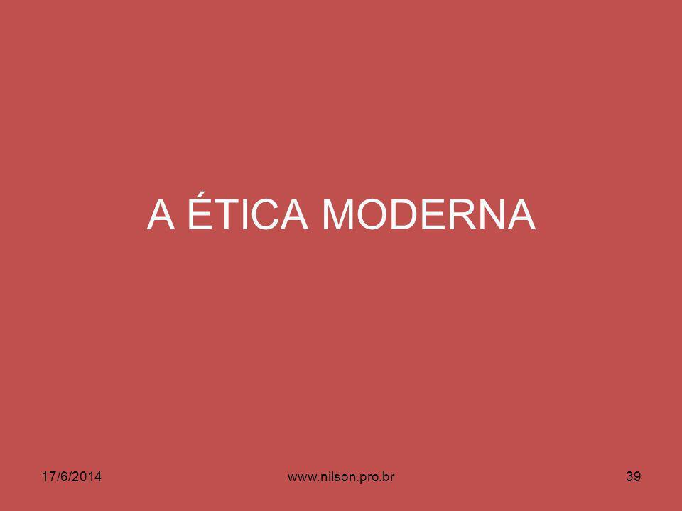A ÉTICA MODERNA 02/04/2017 www.nilson.pro.br