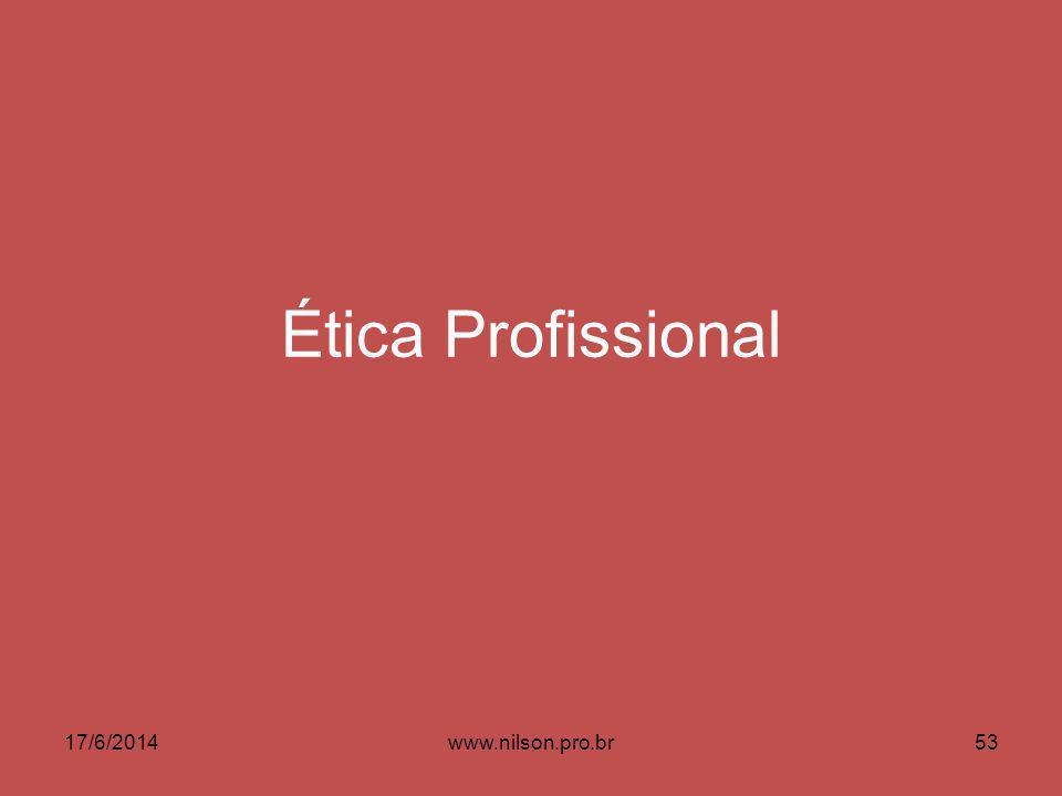 Ética Profissional 02/04/2017 www.nilson.pro.br