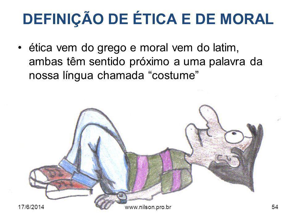 DEFINIÇÃO DE ÉTICA E DE MORAL