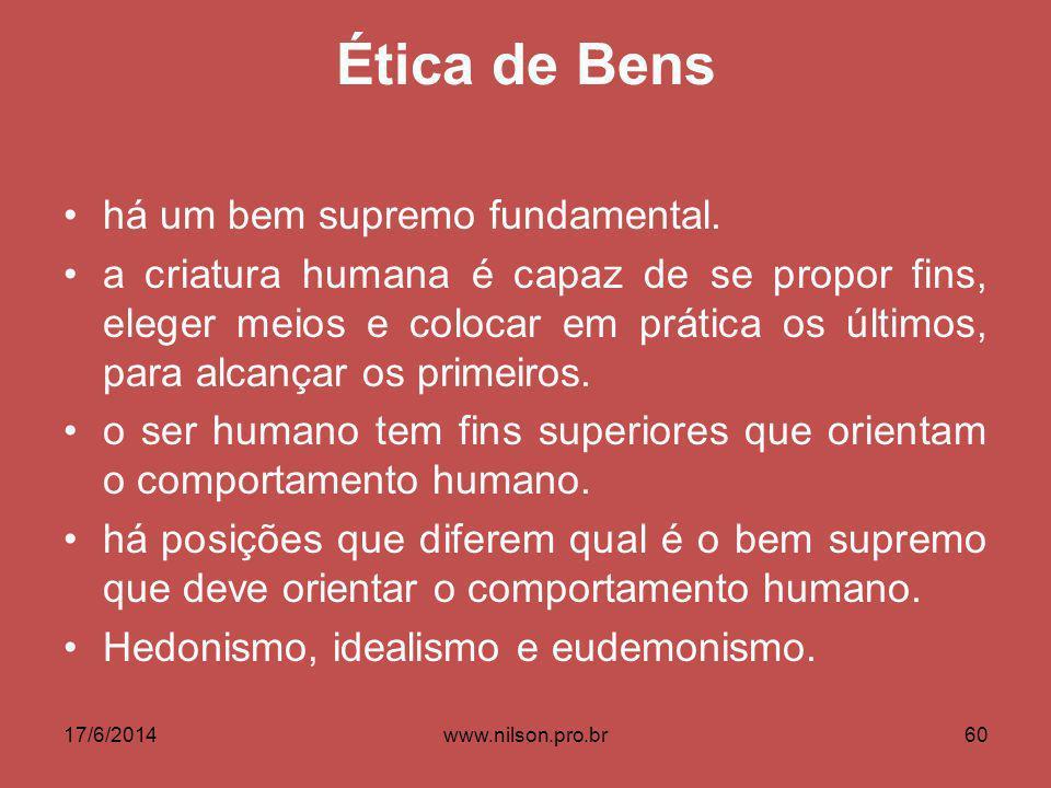 Ética de Bens há um bem supremo fundamental.