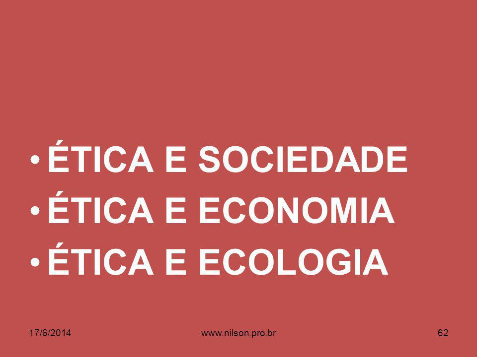 ÉTICA E SOCIEDADE ÉTICA E ECONOMIA ÉTICA E ECOLOGIA 02/04/2017