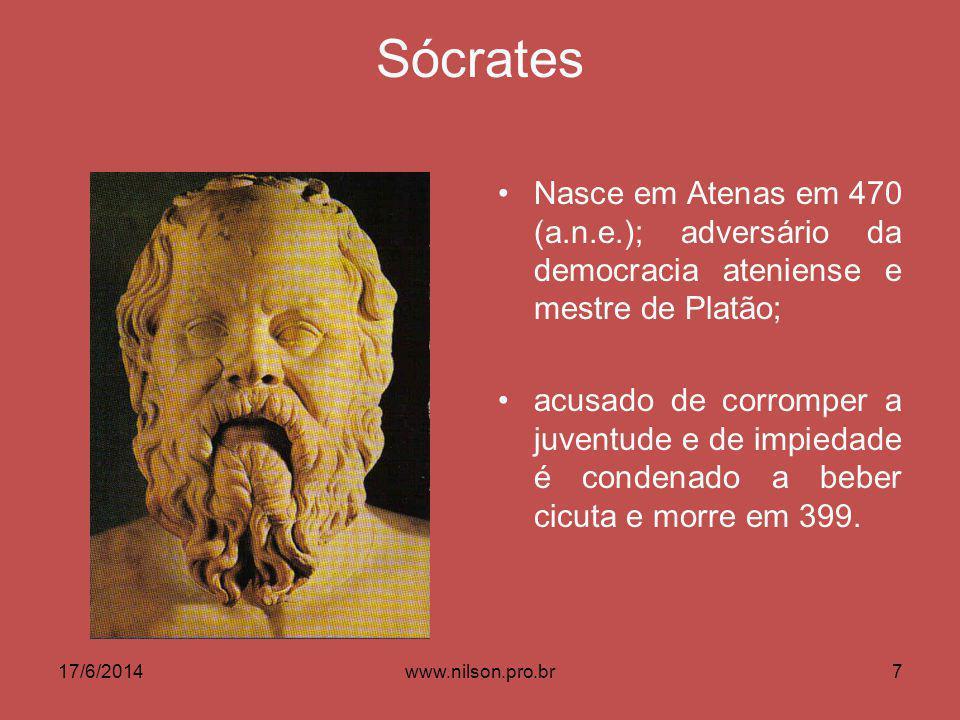 Sócrates Nasce em Atenas em 470 (a.n.e.); adversário da democracia ateniense e mestre de Platão;