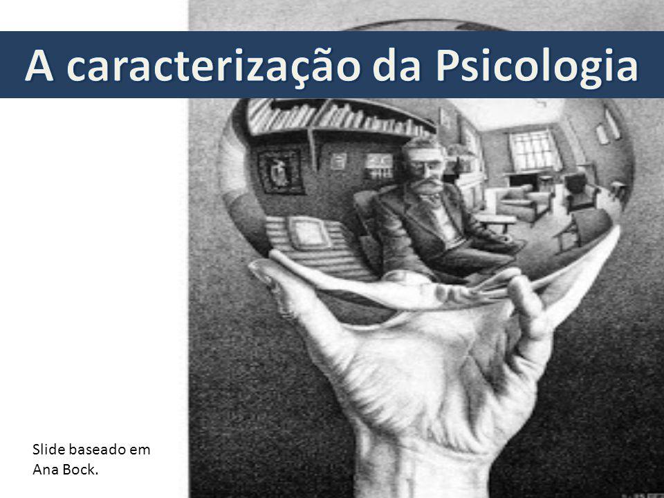 A caracterização da Psicologia