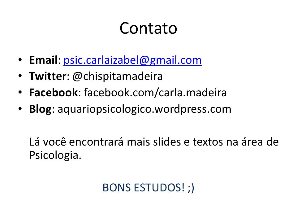 Contato Email: psic.carlaizabel@gmail.com Twitter: @chispitamadeira