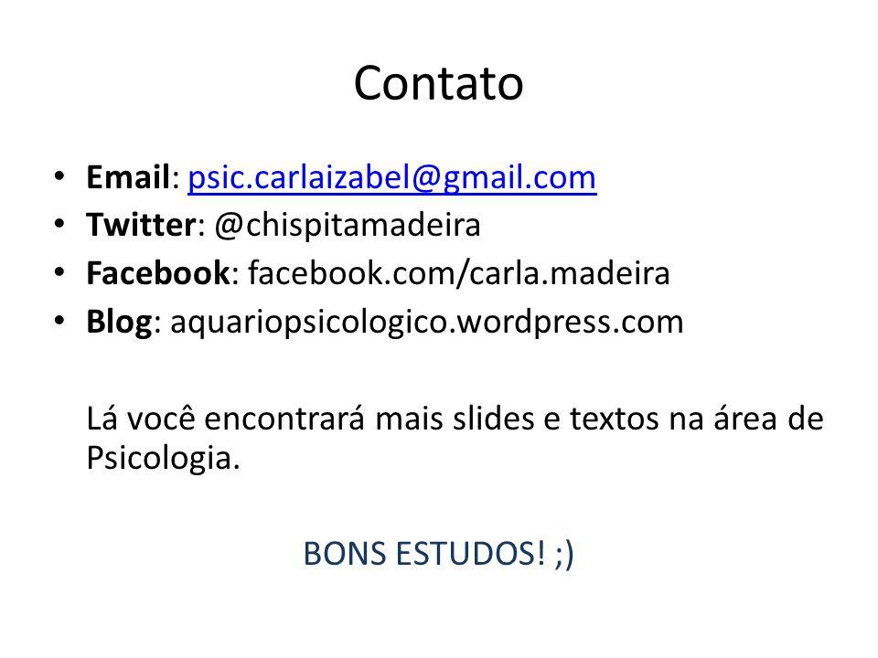Contato Email: psic.carlaizabel@gmail.com Twitter: @chispitamadeira