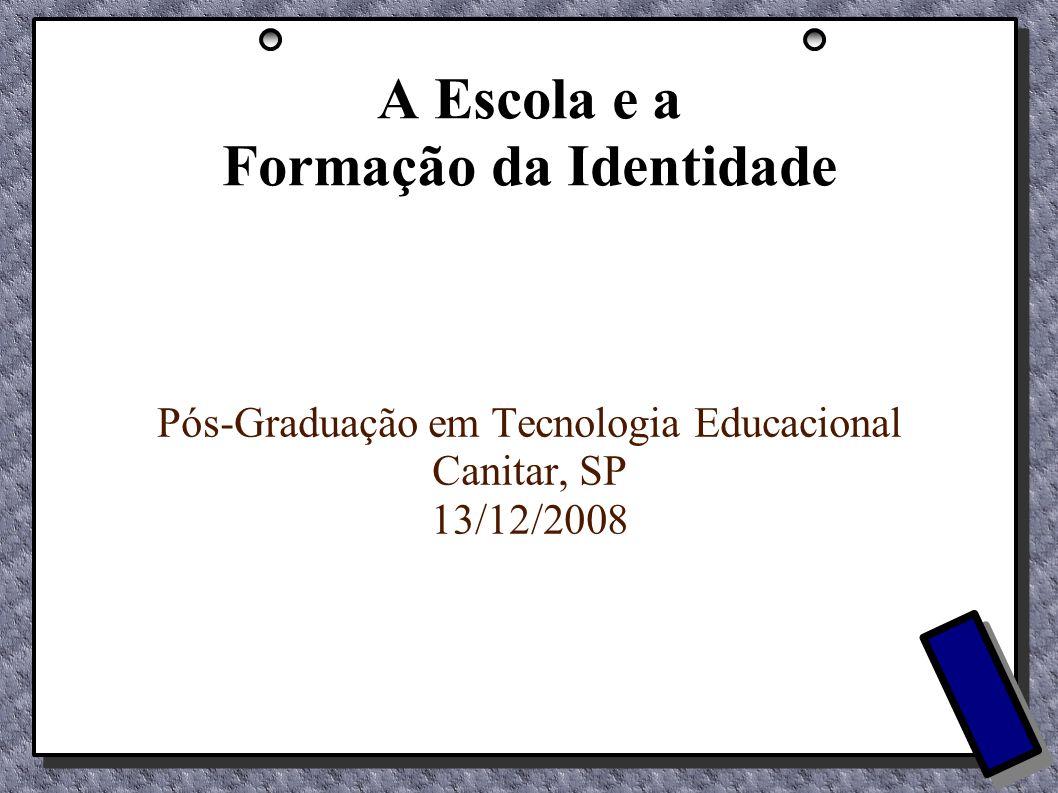 A Escola e a Formação da Identidade