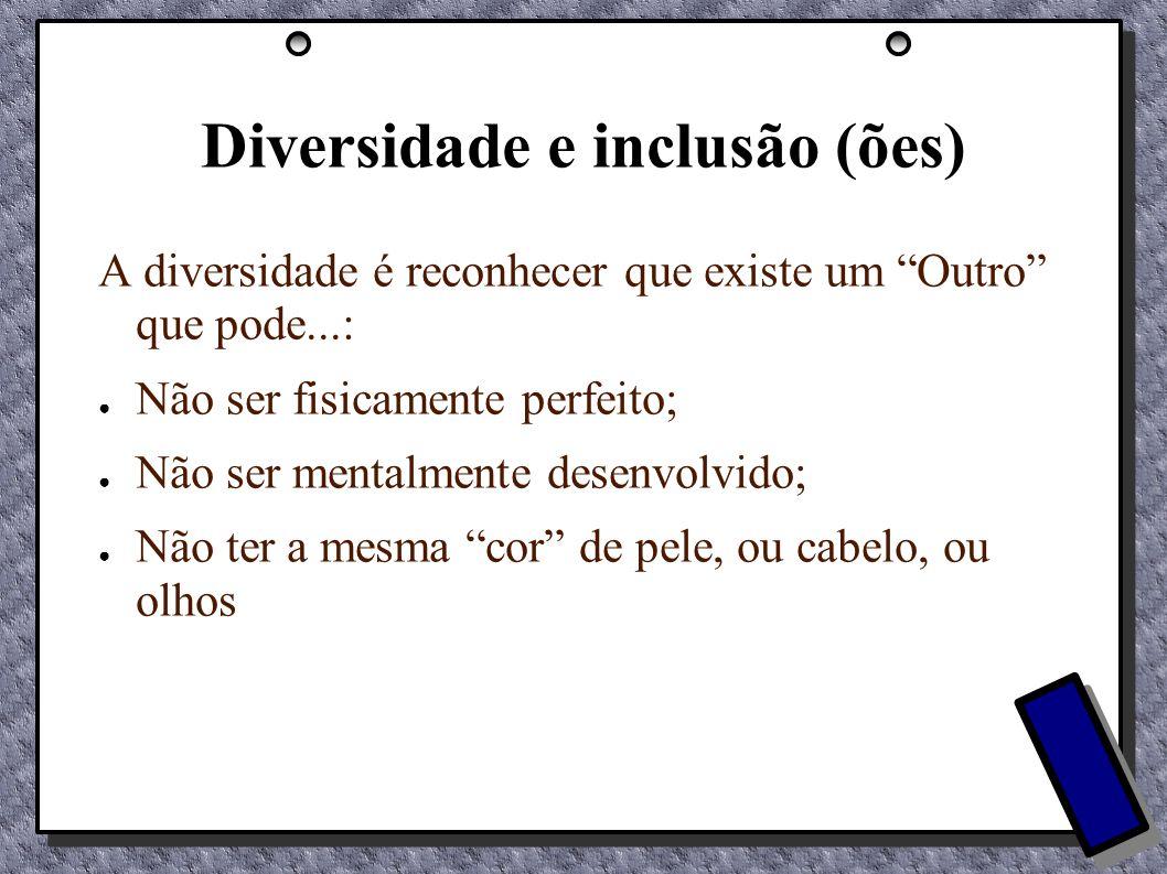 Diversidade e inclusão (ões)