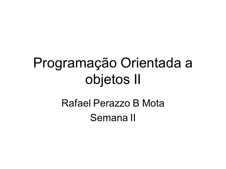 Programação Orientada a objetos II