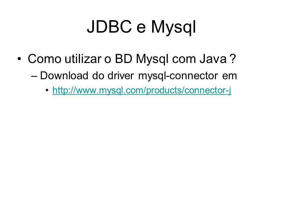 JDBC e Mysql Como utilizar o BD Mysql com Java