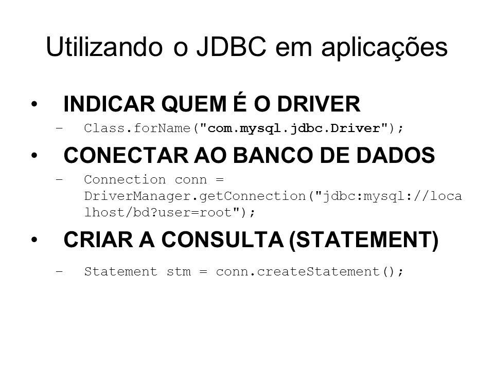Utilizando o JDBC em aplicações