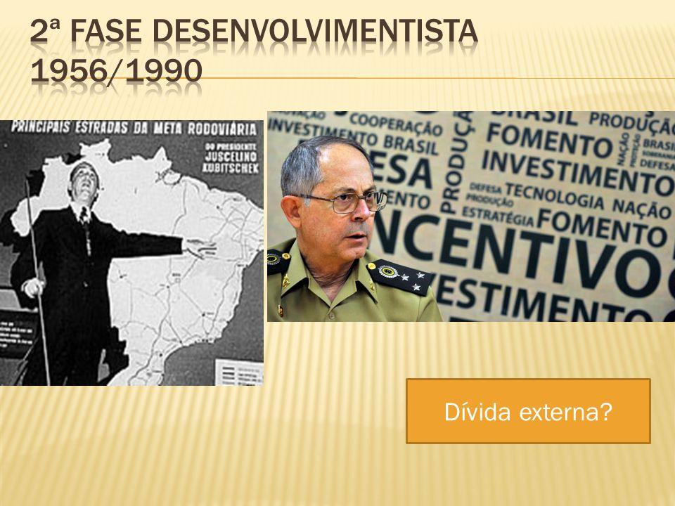 2ª FASE desenvolvimentista 1956/1990