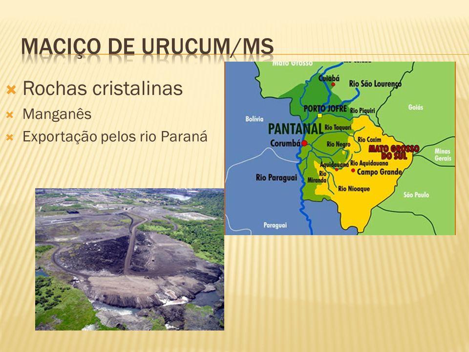 Maciço de Urucum/MS Rochas cristalinas Manganês