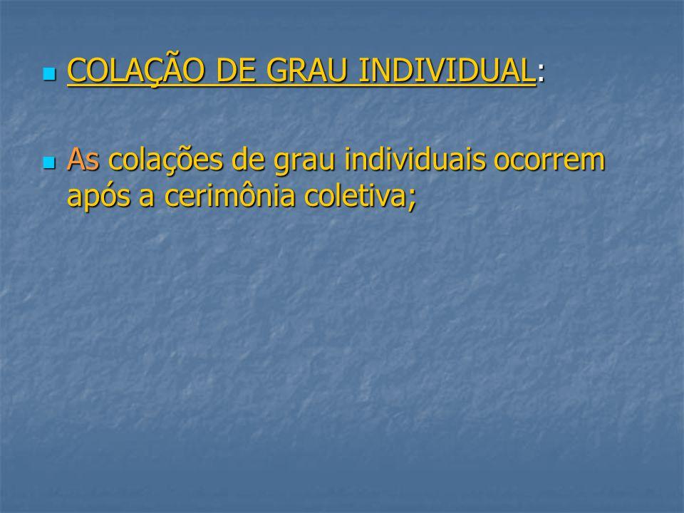 COLAÇÃO DE GRAU INDIVIDUAL: