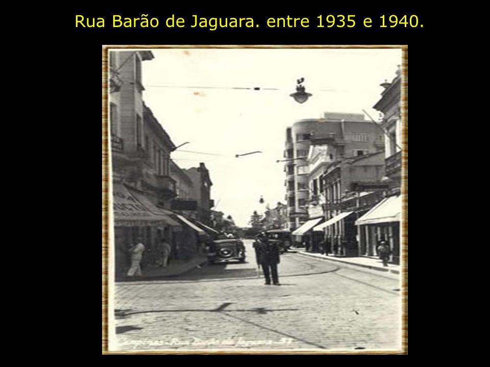 Rua Barão de Jaguara. entre 1935 e 1940.