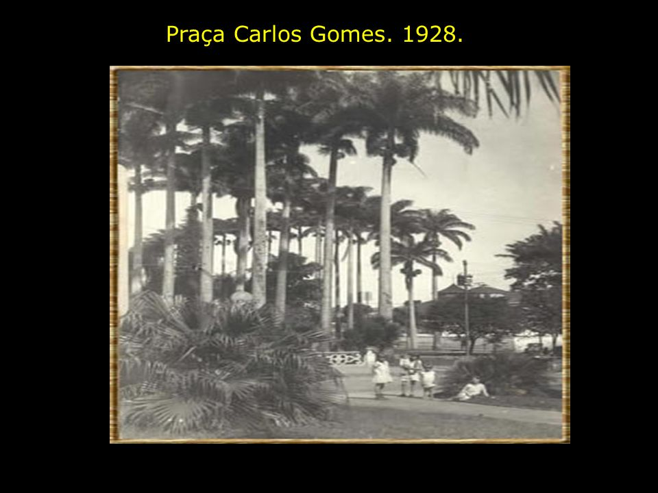Praça Carlos Gomes. 1928.