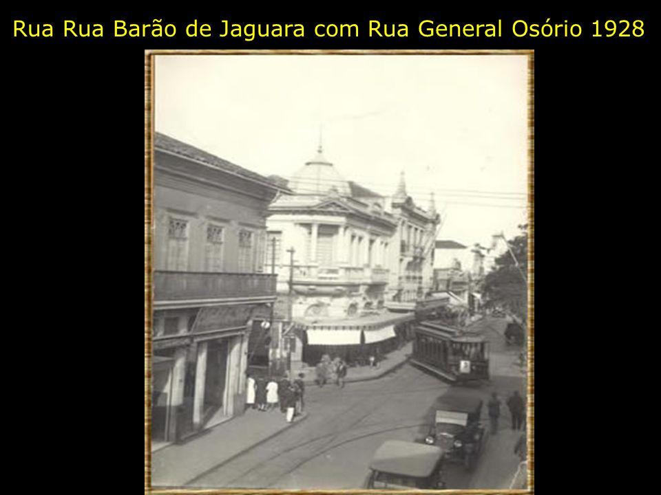 Rua Rua Barão de Jaguara com Rua General Osório 1928