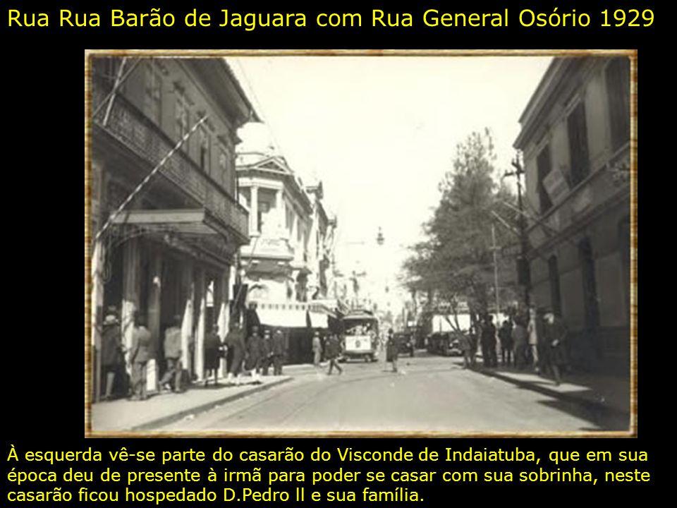 Rua Rua Barão de Jaguara com Rua General Osório 1929