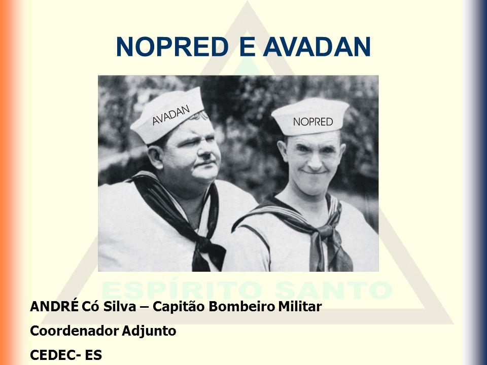 NOPRED E AVADAN ANDRÉ Có Silva – Capitão Bombeiro Militar