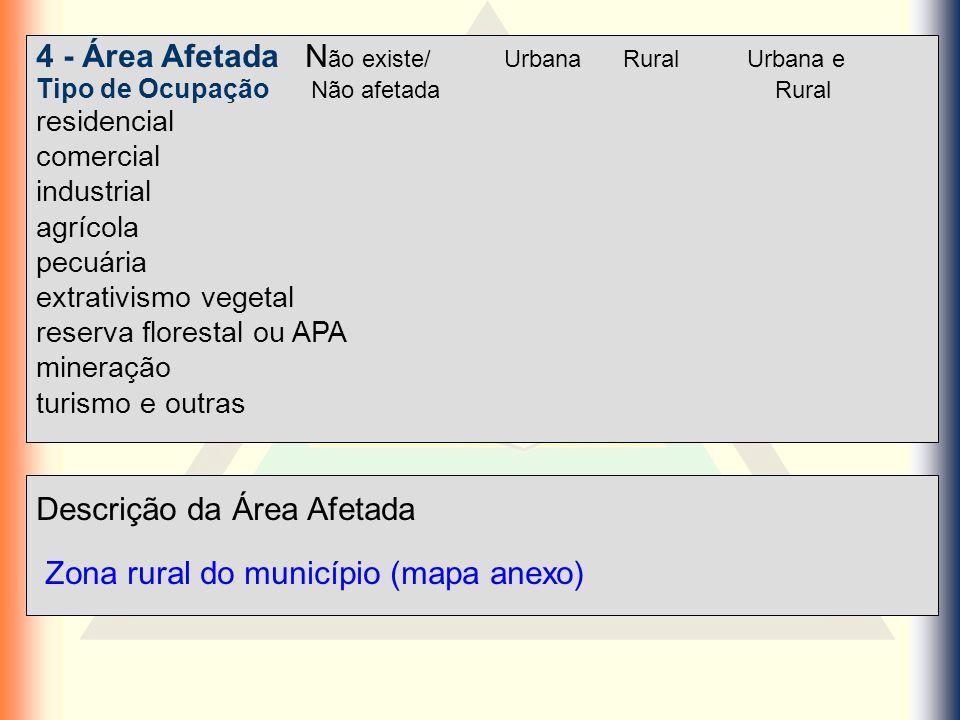 4 - Área Afetada Não existe/ Urbana Rural Urbana e