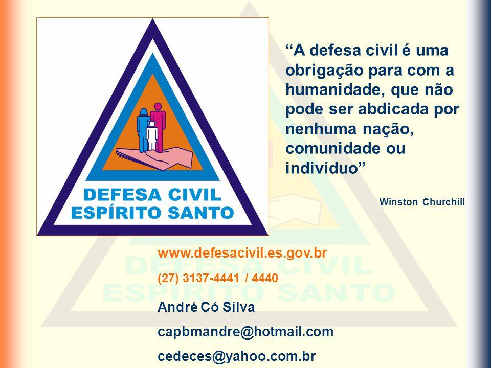 A defesa civil é uma obrigação para com a humanidade, que não pode ser abdicada por nenhuma nação, comunidade ou indivíduo