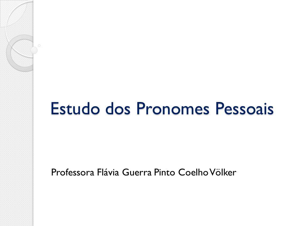 Estudo dos Pronomes Pessoais