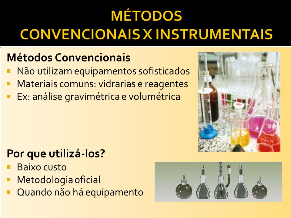 MÉTODOS CONVENCIONAIS X INSTRUMENTAIS