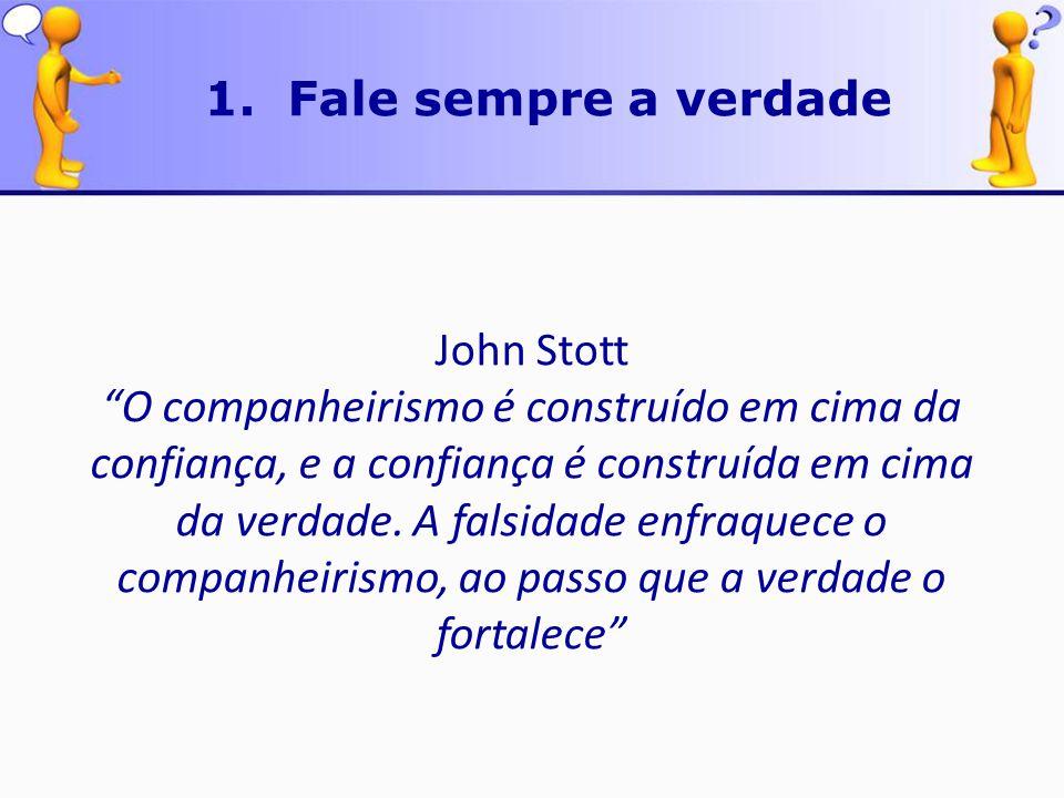 1. Fale sempre a verdade John Stott.
