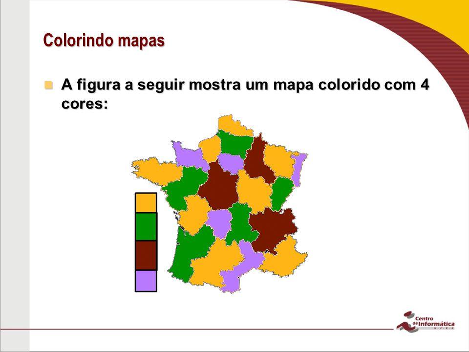 Colorindo mapas A figura a seguir mostra um mapa colorido com 4 cores: