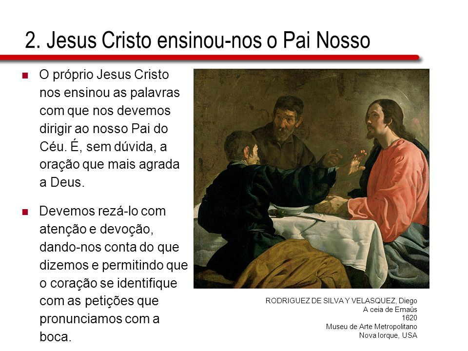 2. Jesus Cristo ensinou-nos o Pai Nosso