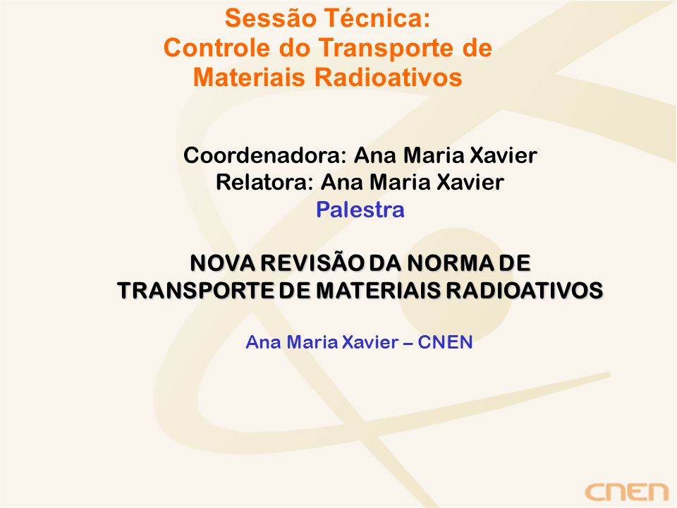 Sessão Técnica: Controle do Transporte de Materiais Radioativos