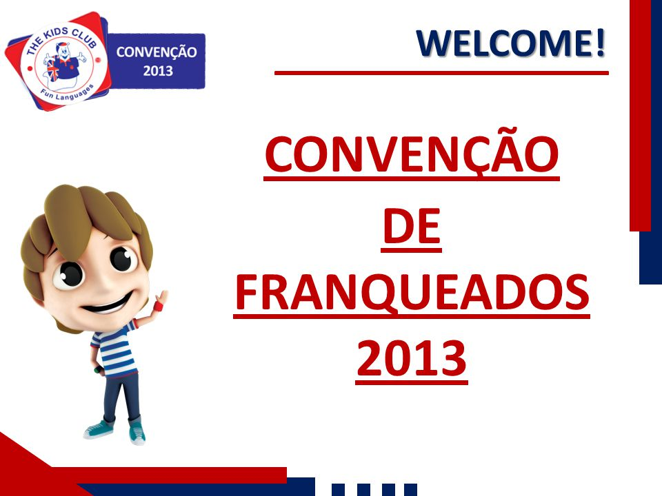 CONVENÇÃO DE FRANQUEADOS 2013