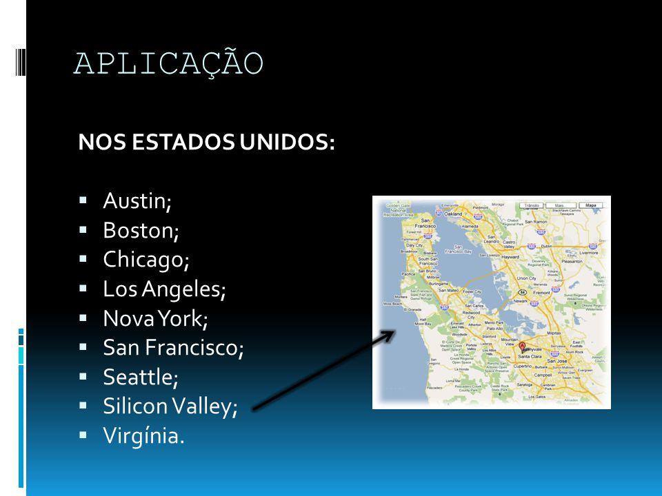 APLICAÇÃO NOS ESTADOS UNIDOS: Austin; Boston; Chicago; Los Angeles;