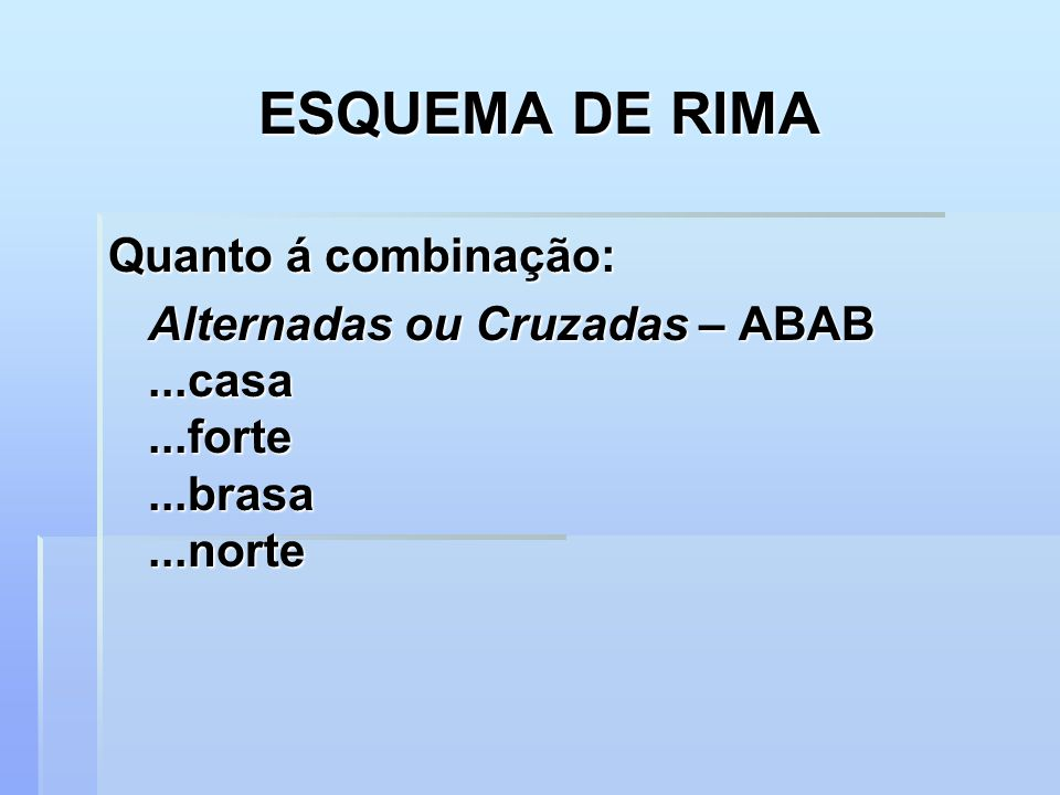 ESQUEMA DE RIMA Quanto á combinação: