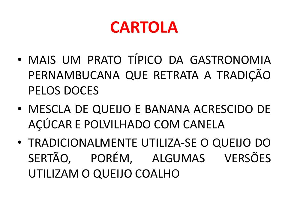 CARTOLA MAIS UM PRATO TÍPICO DA GASTRONOMIA PERNAMBUCANA QUE RETRATA A TRADIÇÃO PELOS DOCES.