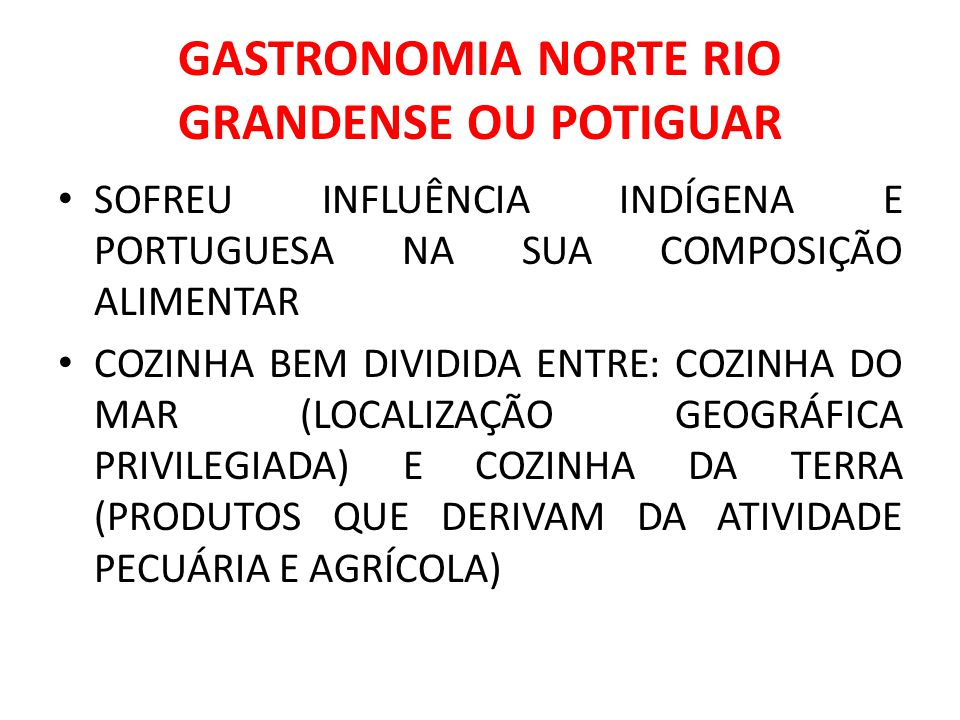 GASTRONOMIA NORTE RIO GRANDENSE OU POTIGUAR