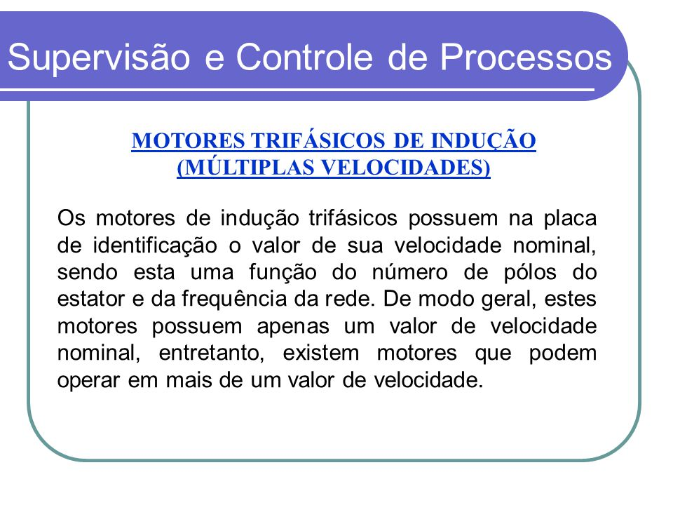 MOTORES TRIFÁSICOS DE INDUÇÃO (MÚLTIPLAS VELOCIDADES)